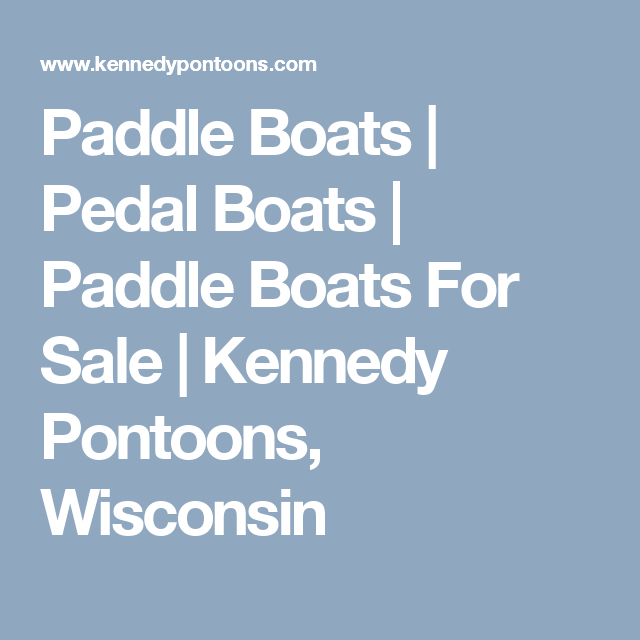 Paddle Boats Pedal Boats Paddle Boats For Sale Kennedy