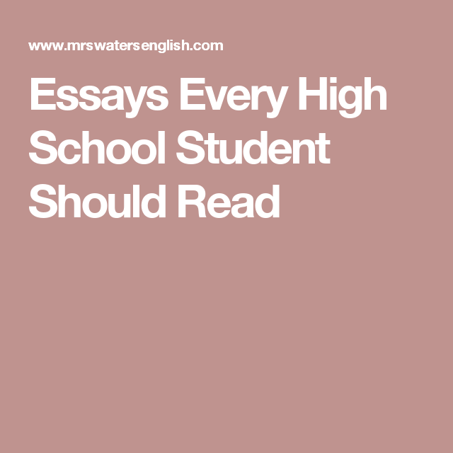 College Essay Writer For Pay Essays Every High School Student Should Read Personal Reflective Essay Examples also Literacy Essay Examples Essays Every High School Student Should Read  English Education  Wwi Essay