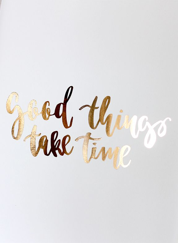 Good Things Take Time Rose Gold Print Creative Feel Modern Stationery Gifts Brush Lettering Workshops And Creative Kits Made In Brighton Rose Gold Quotes Gold Quotes Pretty Quotes