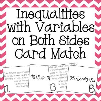 Inequalities With Variables On Both Sides Word Problem Matching Cards Word Problems Inequality Word Problems Math Template