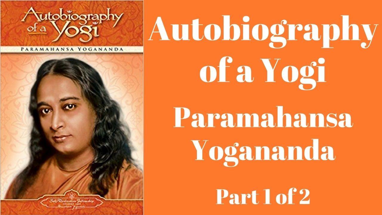 Autobiography of a yogi paramahansa yogananda full audiobook part autobiography of a yogi paramahansa yogananda full audiobook part 1 of 2 youtube fandeluxe Images