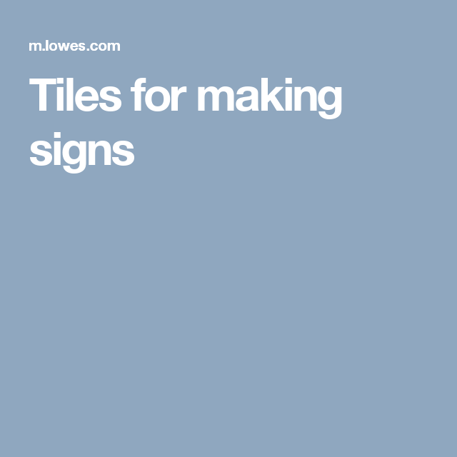 Tiles for making signs