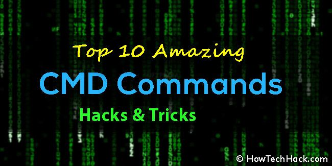 Top 10 Amazing CMD Commands Hacks & Tricks 2019 (List