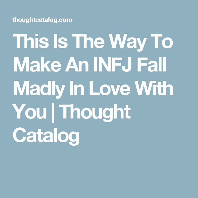 Thought catalog infj dating another infj