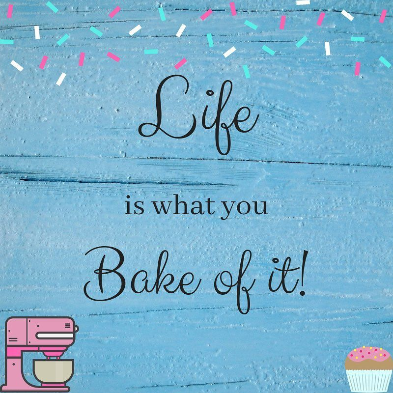 Life is what you Bake it! baking quotes // cake decorating