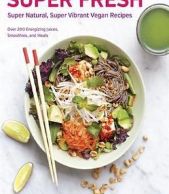 Super fresh super natural super vibrant vegan recipes pdf super fresh super natural super vibrant vegan recipes pdf forumfinder Images