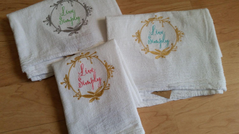 Farmhouse Decor Live Simply Boutique Embroider Flour Sack Large Kitchen Towels By Rufflesandbowties On