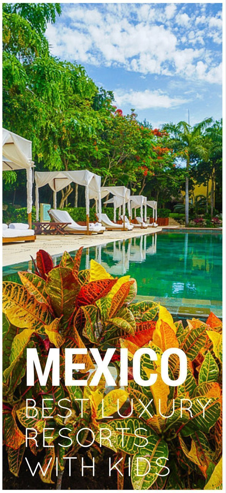 Our Favorite Luxury All Inclusive Resorts In Mexico For