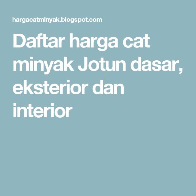 Daftar harga cat minyak Jotun dasar, eksterior dan interior