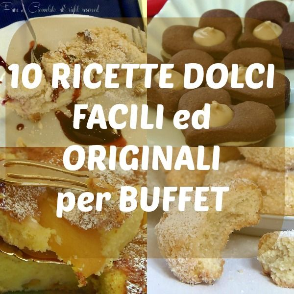 10 idee facili ed originali per buffet extra ricchi for Ricette facili dolci