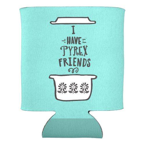 I have Pyrex Friends