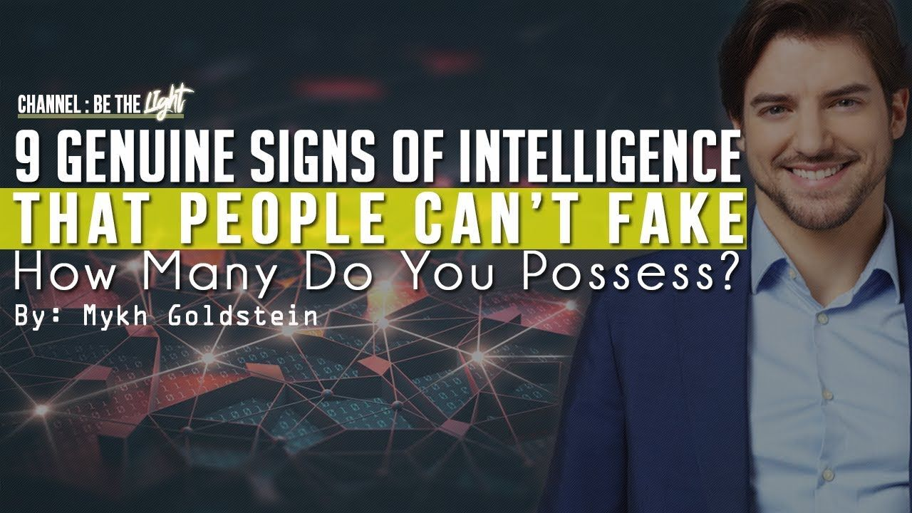 9 genuine signs of intelligence that people cant fake