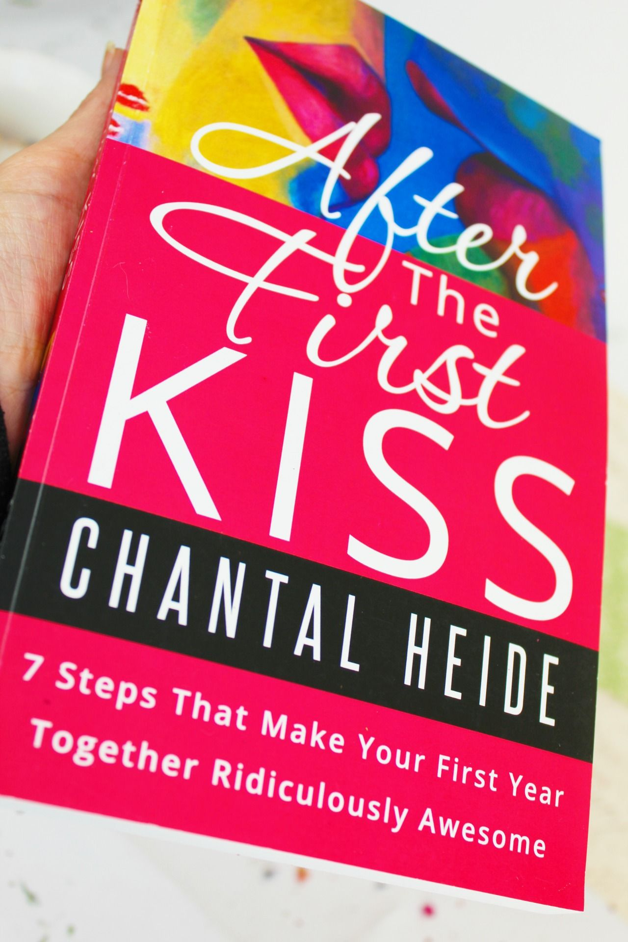 After The First Kiss 7 Steps Making Your First Year Together