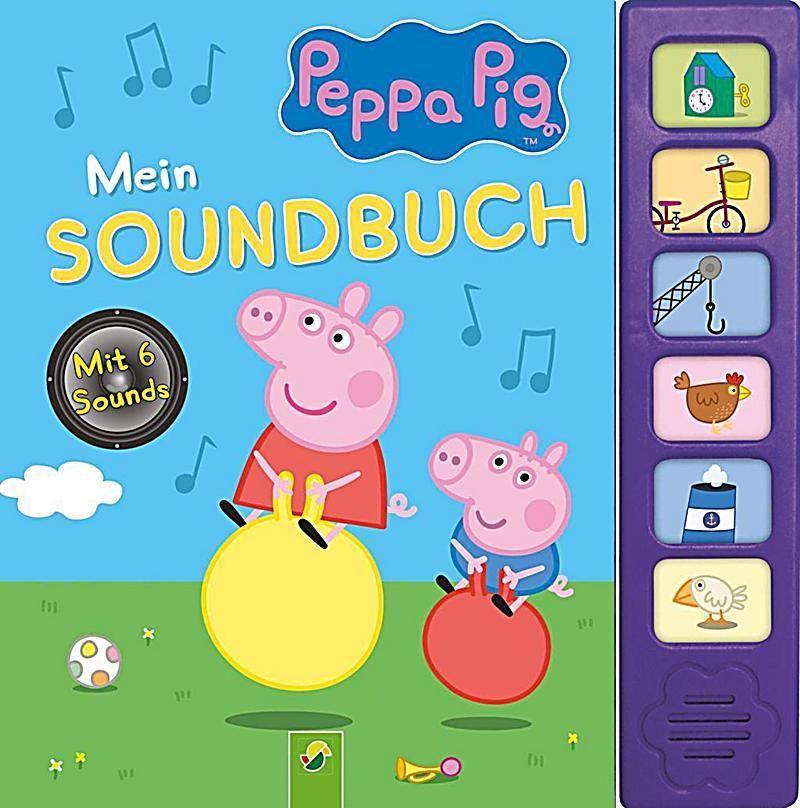 Peppa Pig Mein Soundbuch Buch Versandkostenfrei Bei Weltbild De Bestellen In 2020 Kinderbucher Bucher Und Leseprojekte