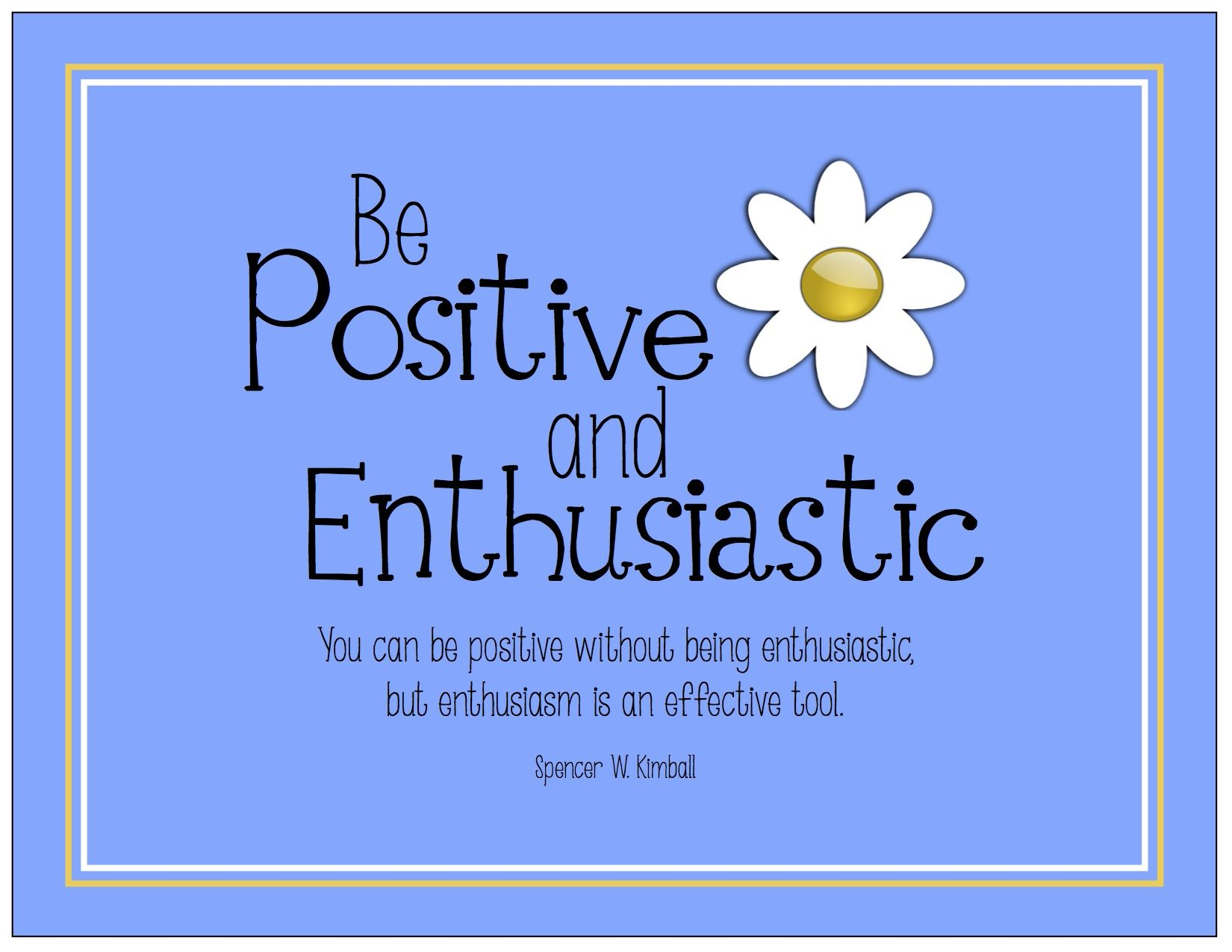 Be Positive and Enthusiastic  Happy quotes, Positivity, Positive mind