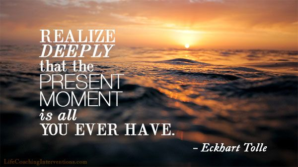 Eckhart Tolle Quote Live In The Present Moment