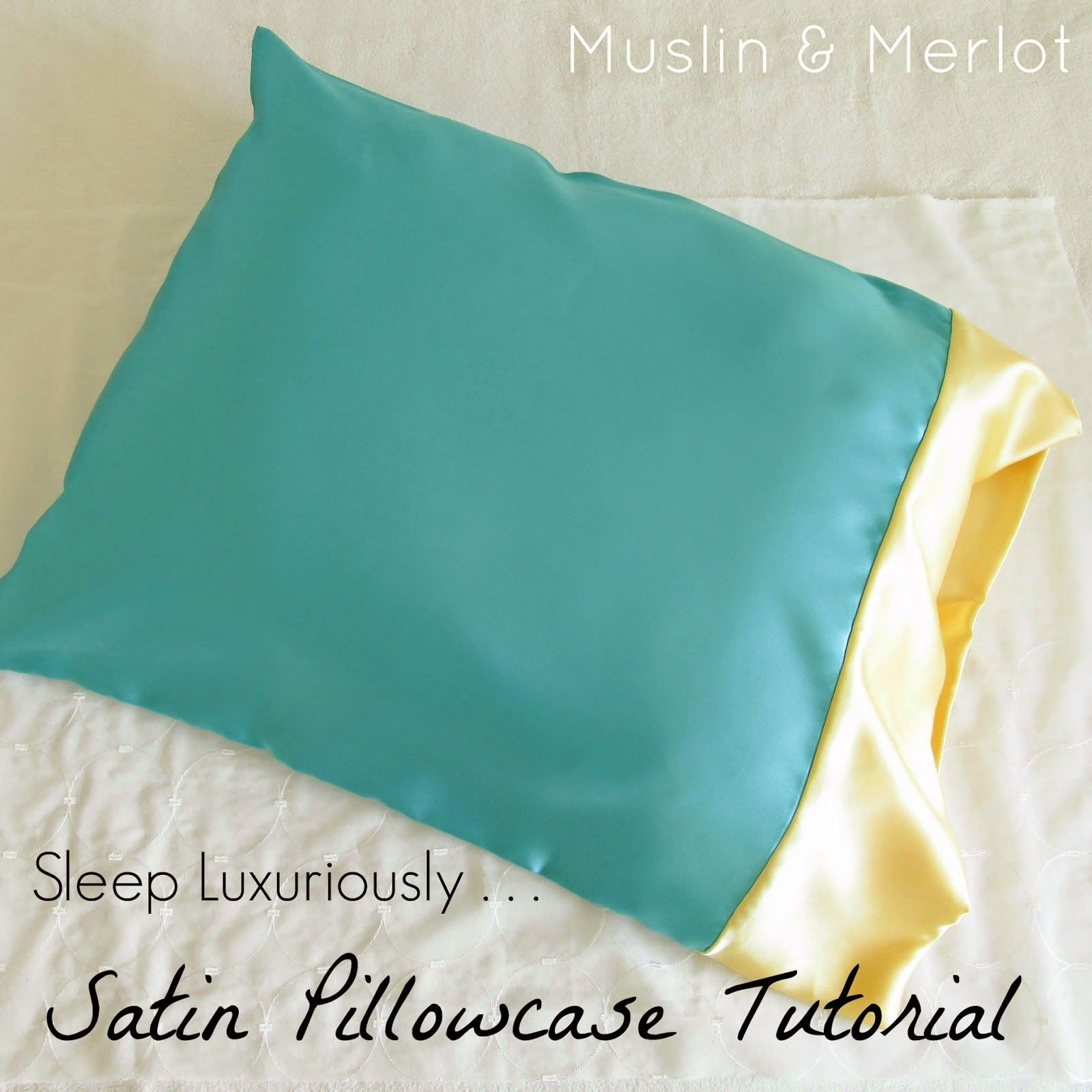 Satin Pillowcase Tutorial
