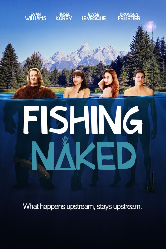 Fishing Naked 2015 Watch The Trailer Elyse Levesque, Tinsel Korey, Steve Reevis -9134