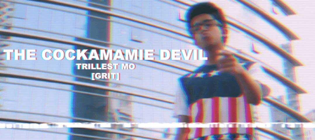 Video: @TrillestMo - The Cockamamie Devil