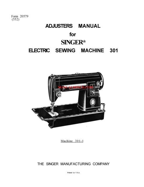 singer sewing machine service manual  covers models: 301, 301a examples  included: * timing the rotating hook  * motor replacing  * wiring diagram