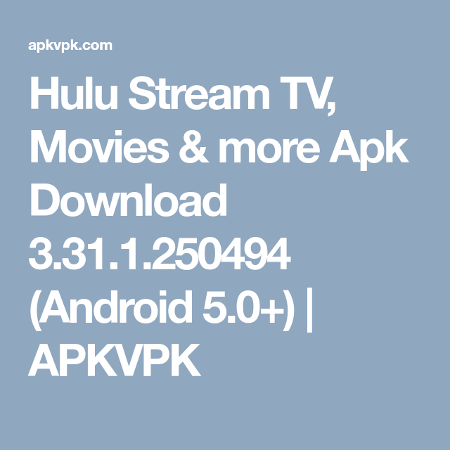 Hulu Stream TV, Movies & more Apk Download 3 31 1 250494