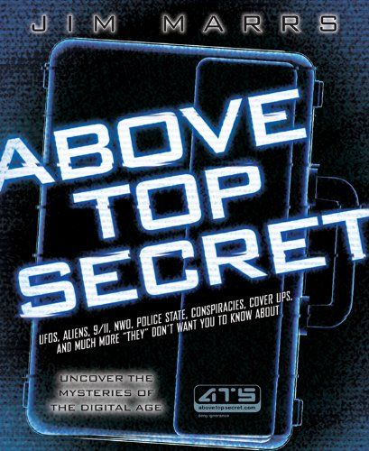 Above Top Secret: Uncover the #Mysteries of the Digital Age by Jim Marrs #disinformationbooks