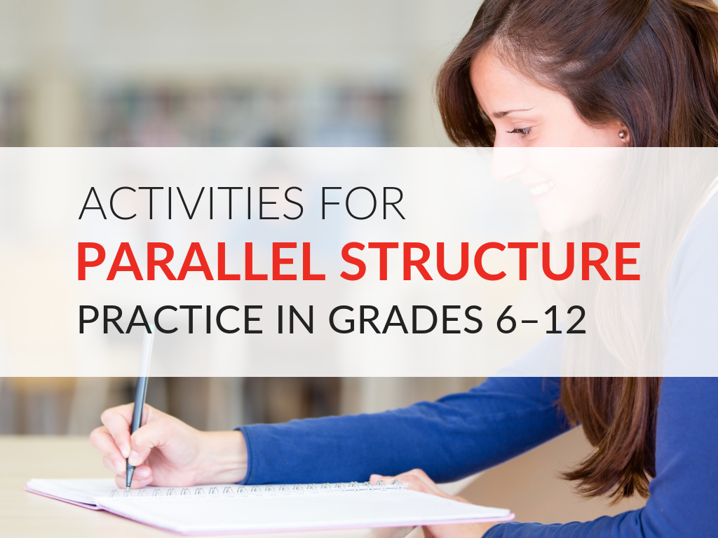 Activities For Parallel Structure Practice Grades 6 12