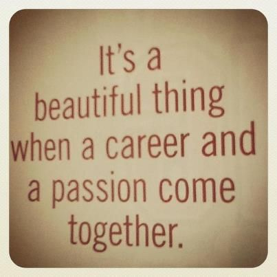 Passion #Career #Quotes Do what you are passionate about ...