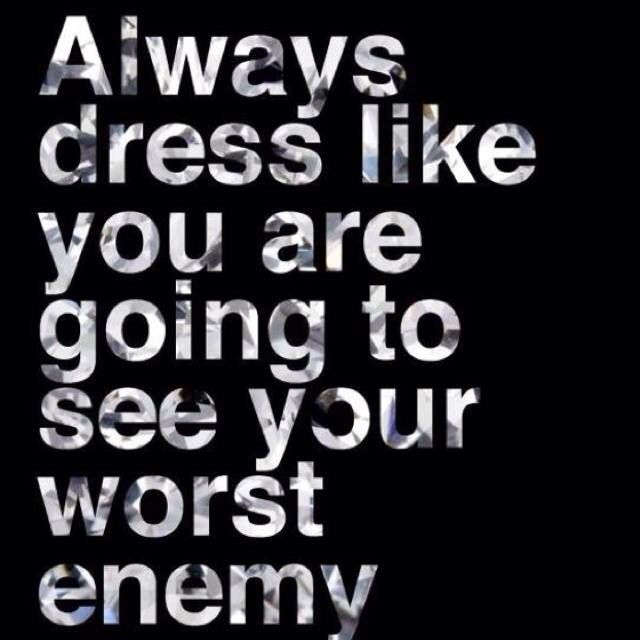 Dress To Impress Quotes Cute Quotes Fashion Quotes Quotes Me