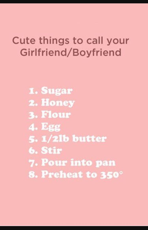 Lmbao Petnames Relationships Food Ingredients Pet Names For Boyfriend Boyfriend Humor Names For Boyfriend
