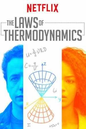Download Film The Laws Of Thermodynamics Las Leyes De La Termodinamica 2018