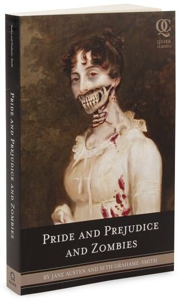 Pride And Prejudice And Zombies The Classic Regency Romance By Jane Austen And Seth Grahame Pride And Prejudice And Zombies Zombies Books Pride And Prejudice