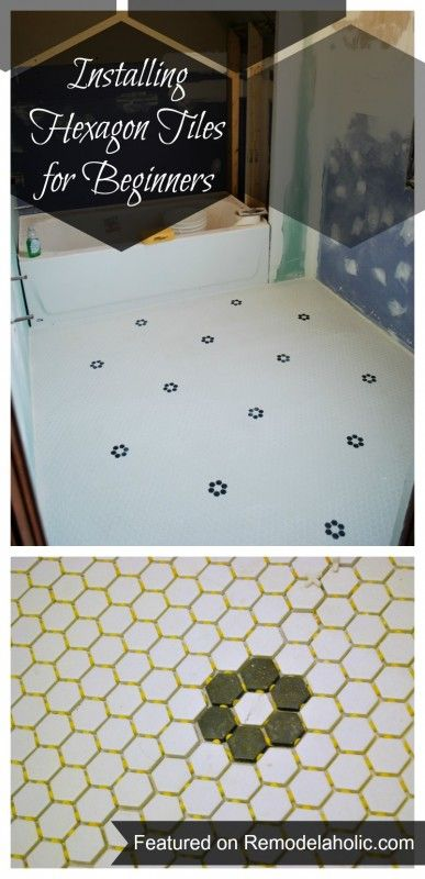 Installing Hexagon Tiles For Beginners Tips Tiling Hexagon Projects To Work On Pinterest