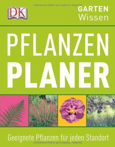 Pflanzenplaner Geeignete Pflanzen Fur Jeden Standort Amazon De Linden Hawthorne Bucher Pflanzen Planer Garten