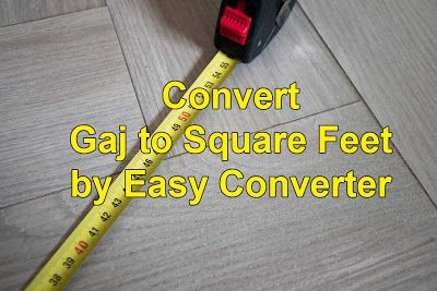 Land Measurement: Convert 1 Gaj to Square Feet ( gaj to sq