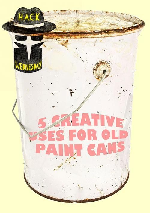 5 Creative Uses For Old Paint Cans Paint Cans Canning Painting
