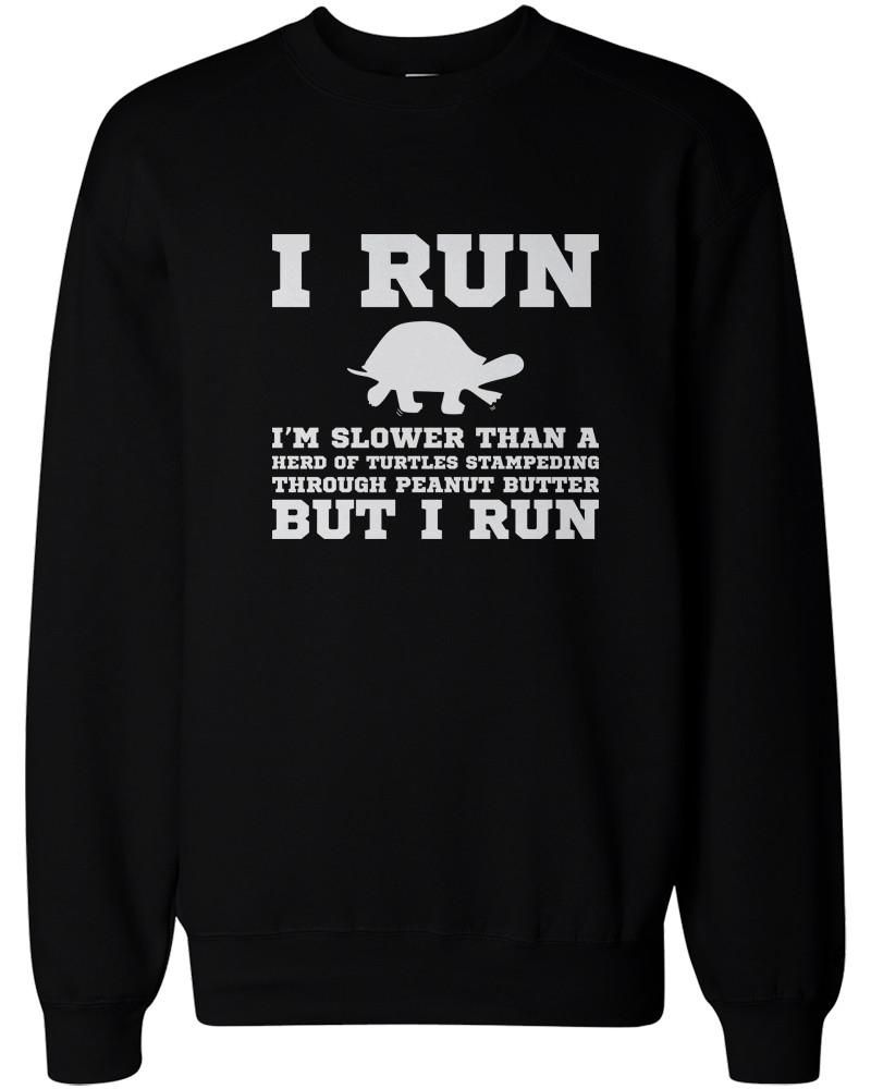 I M Slower Than A Turtle Funny Workout Sweatshirts Gym Pullover Fleece Sweaters In 2021 Funny Outfits Funny Sweaters Workout Sweatshirt [ 1000 x 800 Pixel ]