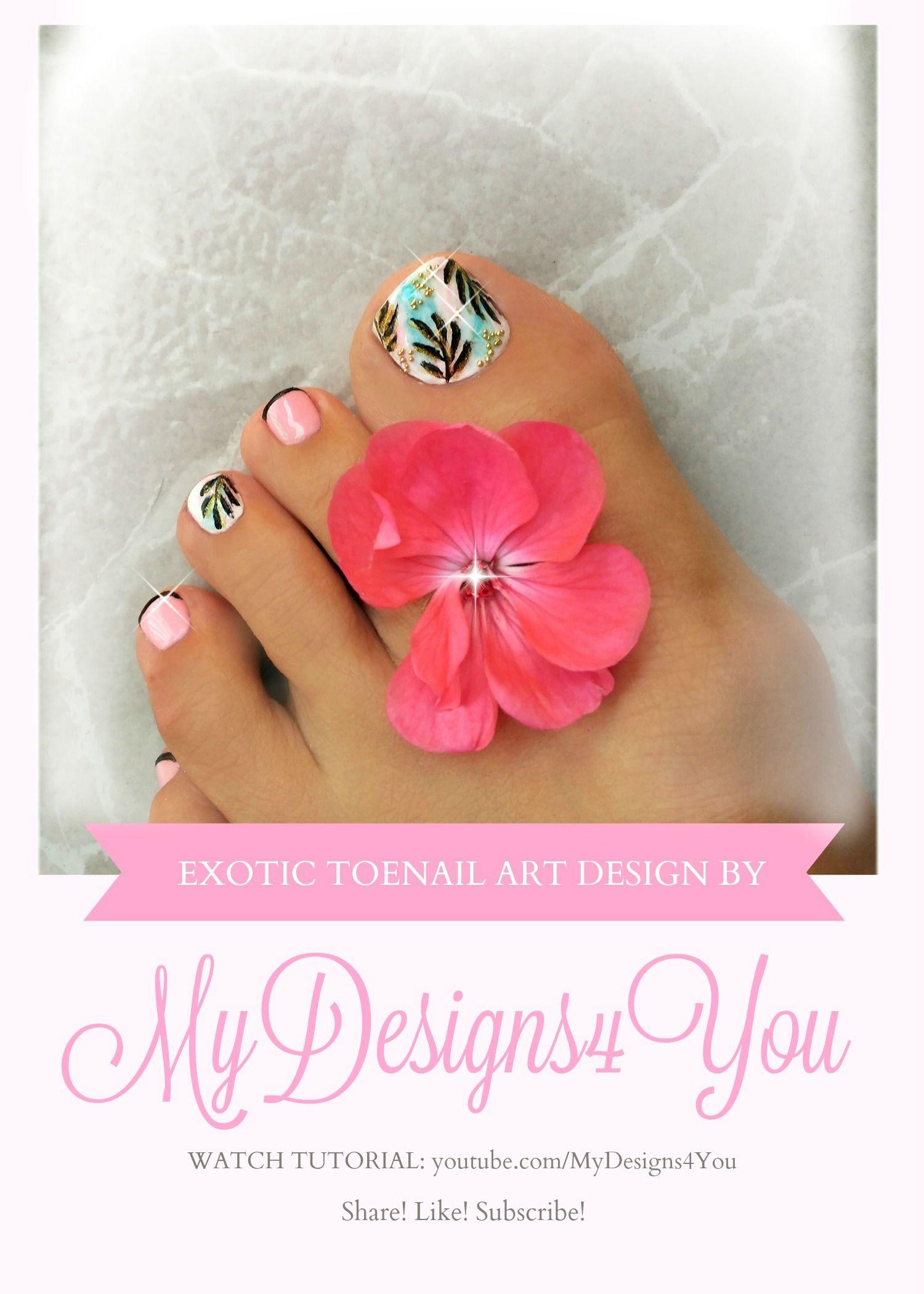 Exotic Toenail Art Tutorial Luxurious Tropical Pedicure Nails