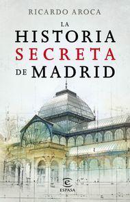 'La historia secreta de Madrid' de Ricardo Aroca.Puedes disfrutarlo en la tarifa plana de #ebooks en #Nubico Premium: http://www.nubico.es/premium/arte-cine-y-fotografia/la-historia-secreta-de-madrid-y-sus-edificios-ricardo-aroca-9788467018813