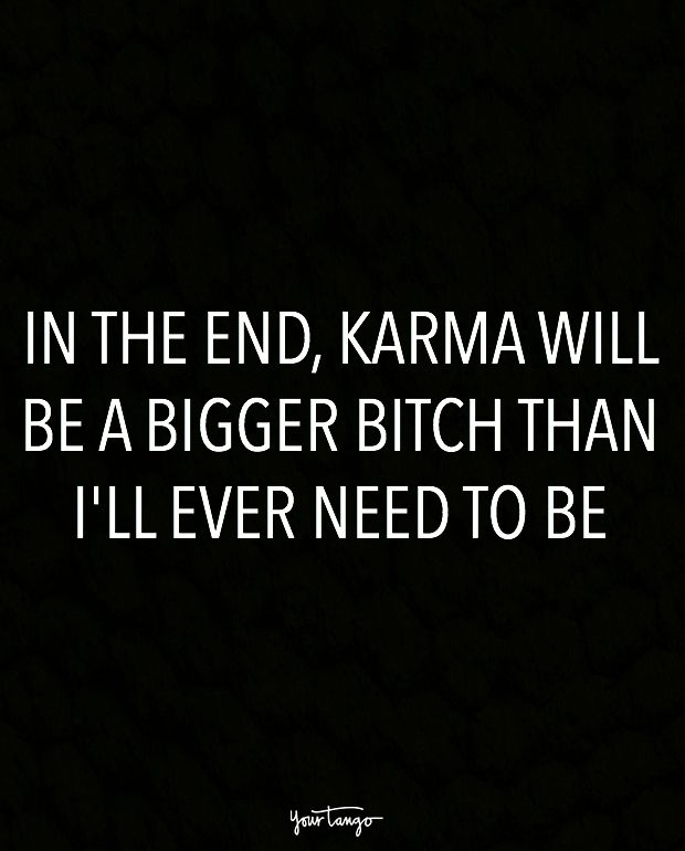 20 Karma Quotes Remind Us That Sweet Sweet Revenge Is Just Around