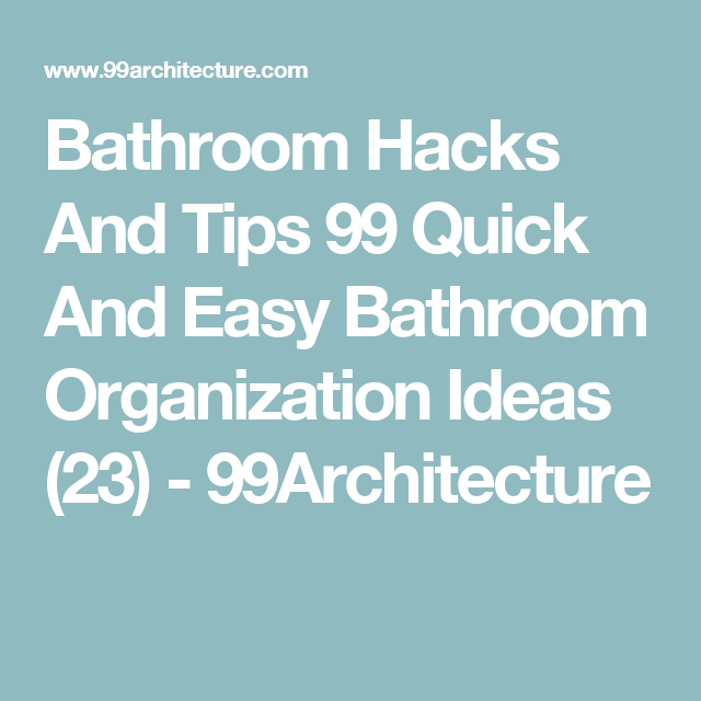 Bathroom Hacks And Tips 99 Quick And Easy Bathroom