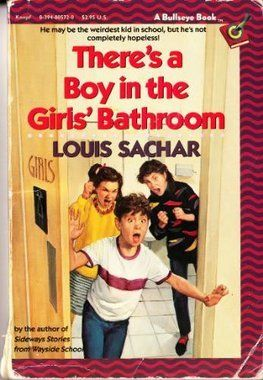 There S A Boy In The Girl S Bathroom Louis Sachar Such A Great Book About A Kid With A Bad Reputation With Teachers And How Chapter Books Read Aloud Books