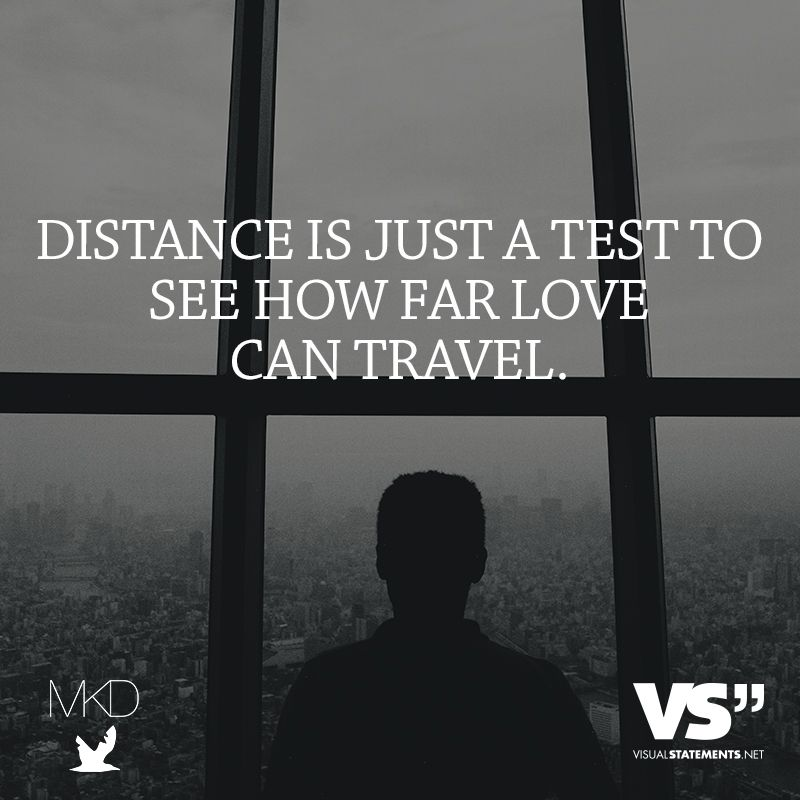 Distance is just a test to see how far love can travel. - VISUAL STATEMENTS®