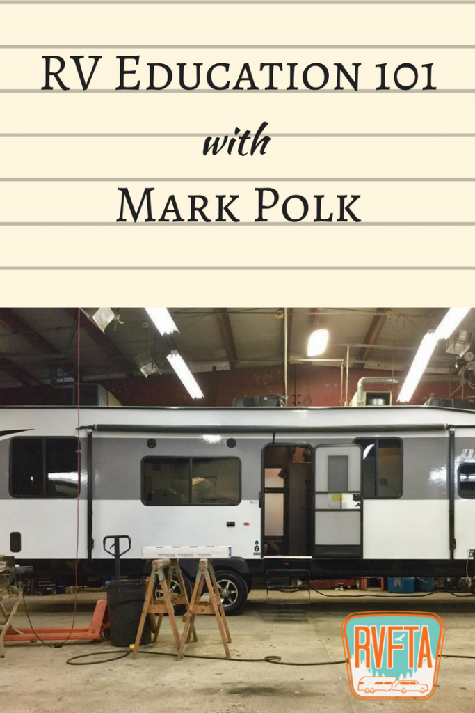 Rv Education 101 Rv Maintenance With Mark Polk With Images Rv Maintenance Rv Remodel Rv Care