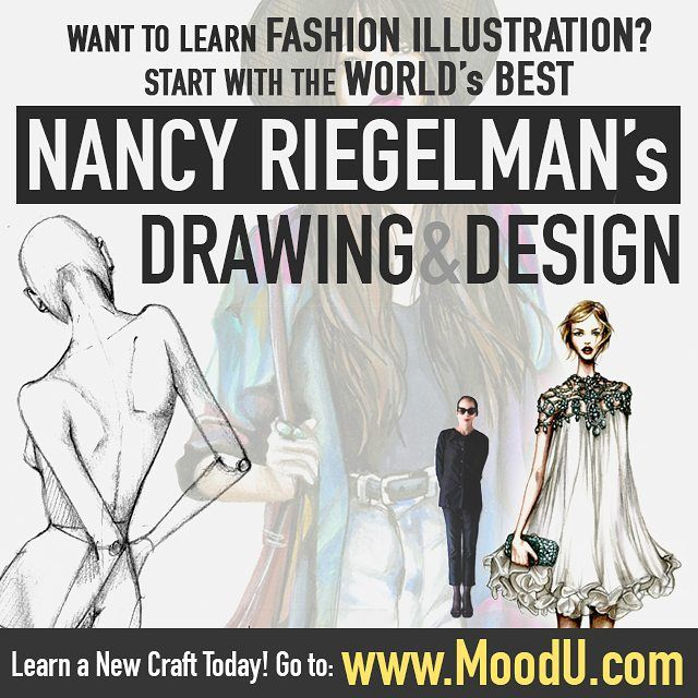 Learn Fashion Illustration From The Best In The World Nancy Riegelman Full Course Available Online For Free At Moodu Fashion Mood Fabrics Fashion Design