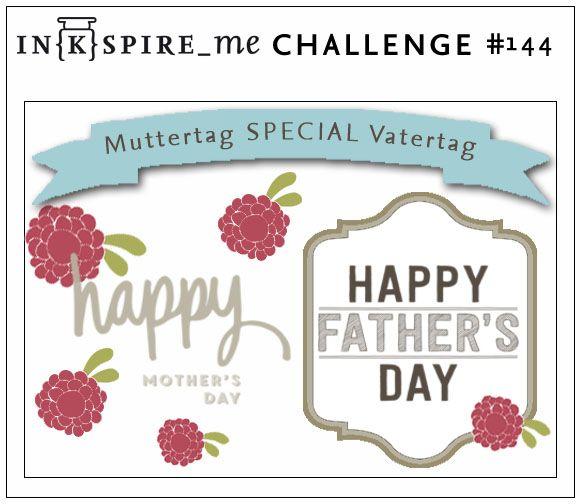 IN{K}SPIRE_me: IN{K}SPIRE_me Challenge #144: Mutter- und Vatertags-Special