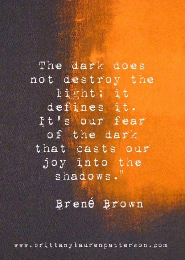 Brene Brown Dark Defines Our Light Quotes Pinterest Brene