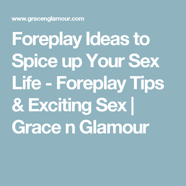 Spice up sex life ideas