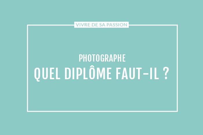 Quel Diplome Faut Il Pour Devenir Photographe Photographie Devenir Photographe Professionnel Devenir Photographe