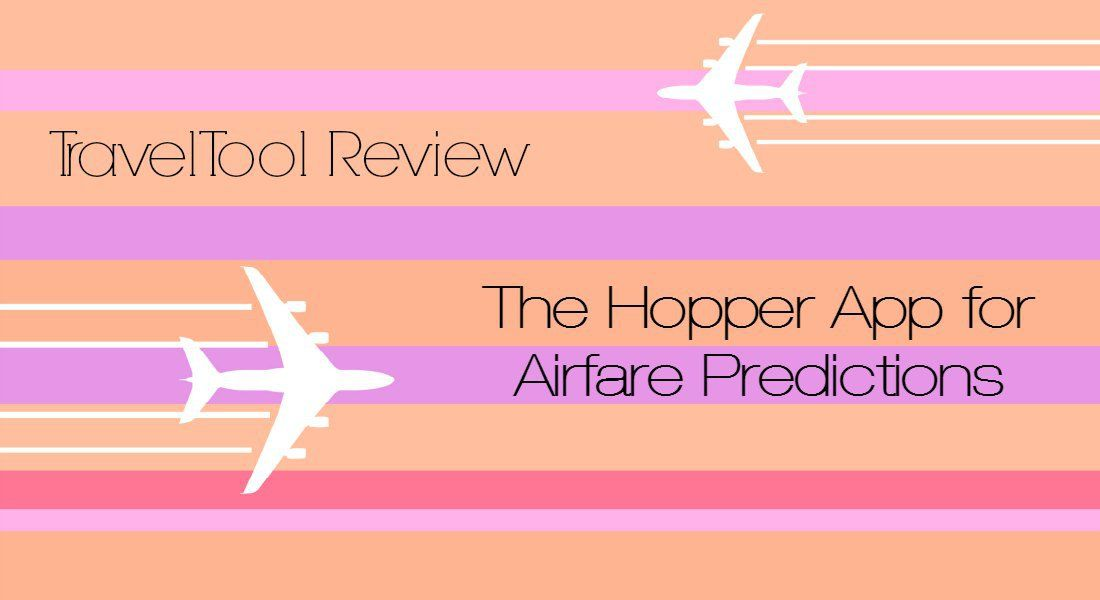 Travel Tool Review The Hopper App for Airfare Predictions